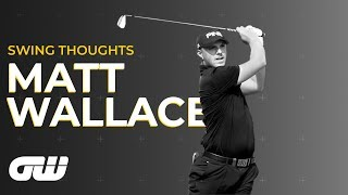Matt Wallace: What to Think About When Standing Over the Ball   Swing Thoughts   Golfing World