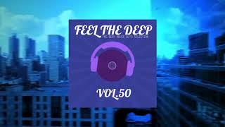 Feel The Deep - The Deep House DJs Selection - vol.50