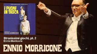 Ennio Morricone - Stranissimi giochi, pt. 2 - I Pugni In Tasca (1965)