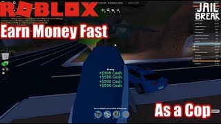 Roblox: JailBreak:Playing as a Noob Ep2: Earn Cash Quickly as a POLICE