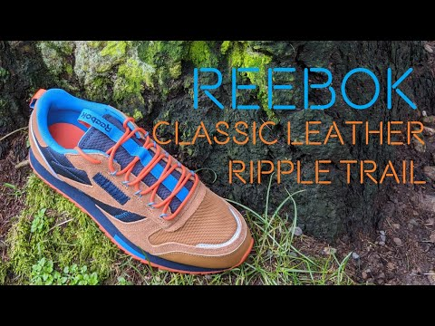 Reebok Classic Leather Ripple Trail Review