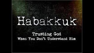 Brother Prophet HABAKKUK-A Pre-Babylonian Captivity Prophet