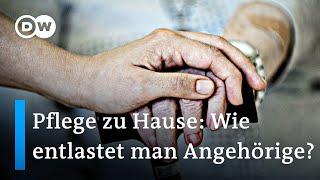Pflege zu Hause - Entlastung für Angehörige | DW Nachrichten