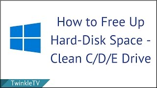 How to Free Up Hard Disk Space - Clean C/D/E Drive   Delete Unncessary Files With Disk CleanUp
