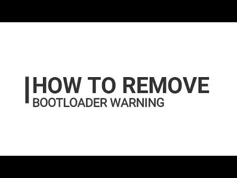 EASY WAY TO REMOVE BOOTLOADER WARNING