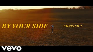 Chris Sigl - By Your Side (Official Music Video) | OUT NOW ON ALL PLATFORMS!
