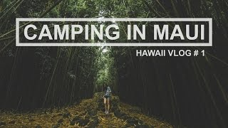 Camping in Maui | Hawaii Vlog # 1