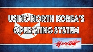 Using North Korea's Operating System!! (Red Star 3.0)