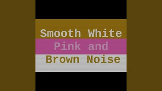 Smooth White, Pink, and Brown Noise