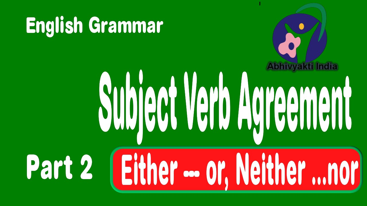 Subject Verb Agreement Rules Neither Nor Either Or Sbi Po