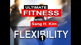 16 Basic Exercises to Improve your Flexibility for Martial Arts with Sang H. Kim