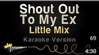 Little Mix Shout Out To My Ex Karaoke Version