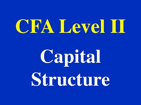 2015-CFA Level II- Capital Structure- Part- I (of II)