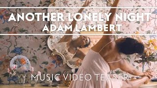 Adam Lambert - Another Lonely Night [Music Video Teaser]