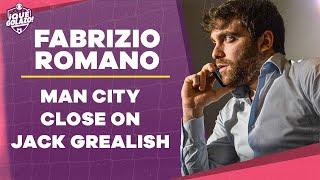 Fabrizio Romano Transfer Notes: Manchester City Close on Jack Grealish and Wait on Harry Kane