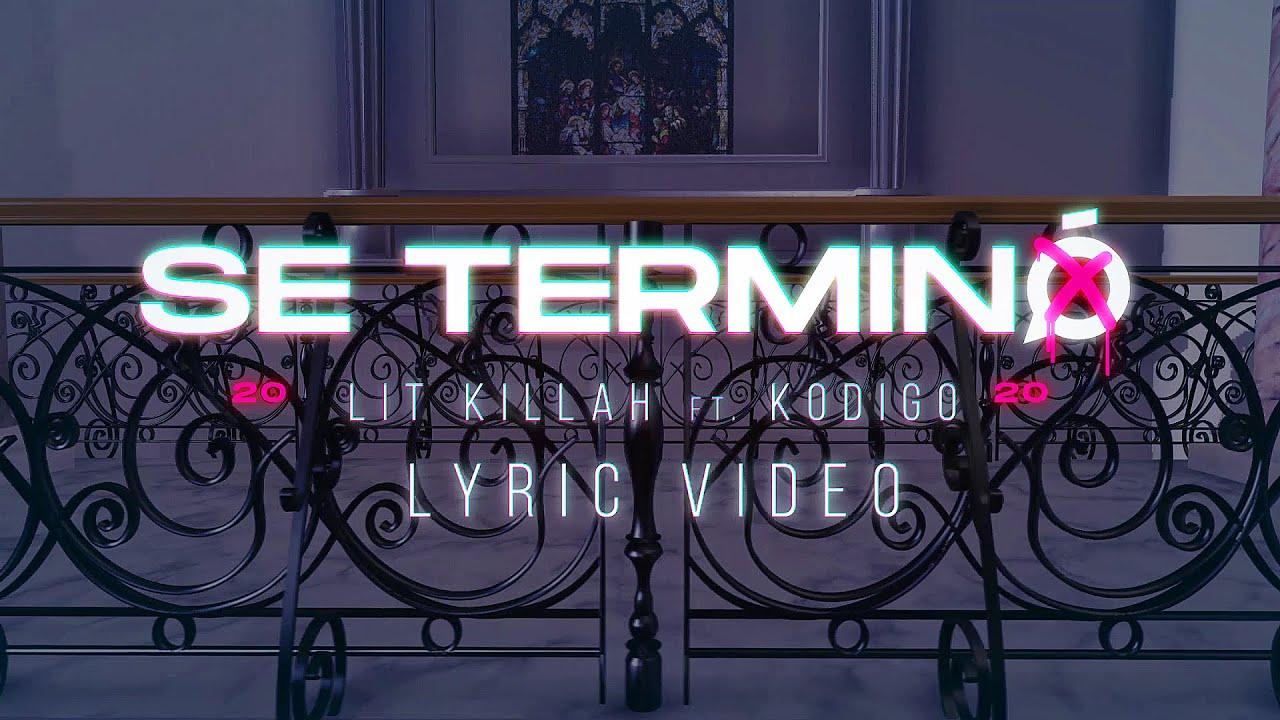@LIT killah  ft. @Kodigo  - Se Terminó (Official Lyric Video)