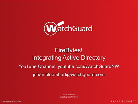 WatchGuard FireBytes! Integrating Active Directory