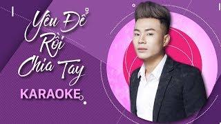 [KARAOKE] Yêu Để Rồi Chia Tay - Lương Gia Hùng