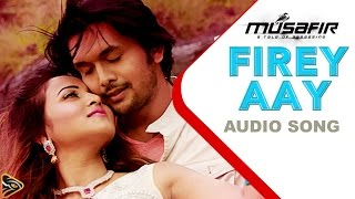 Firey Aay - Porshi & Tahsin | Musafir (2015) | Bengali Movie | Audio Song | Arifin Shuvoo | Marjan