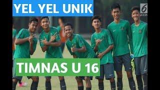 YEL YEL MENARIK TIMNAS INDONESIA U 16