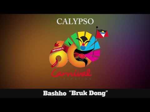 (Antigua Carnival 2016 Calypso Music) Bashho - Bruk Dong