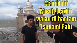 Kesaksian saksi hidup selamat dari gempa dan tsunami kota palu sulawesi muadzin masjid terapung