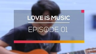 Love Is Music - Episode 01