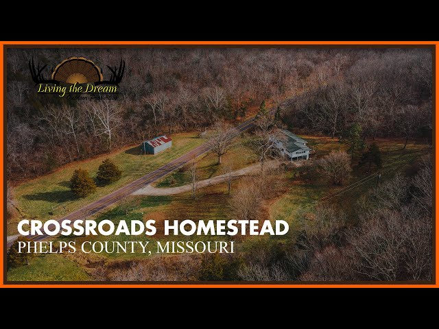 Crossroads Homestead   Phelps County, MO