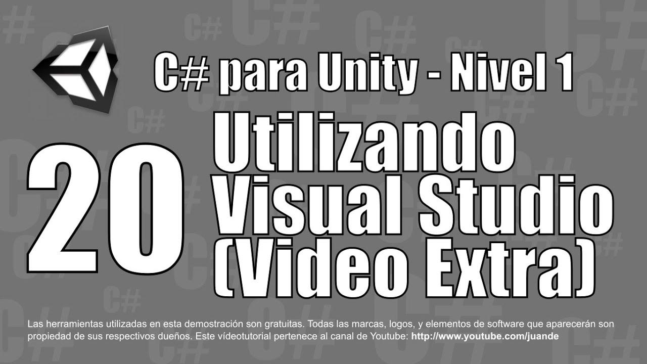 20 - Utilizando Visual Studio - Curso en español de C# para Unity - Nivel 1