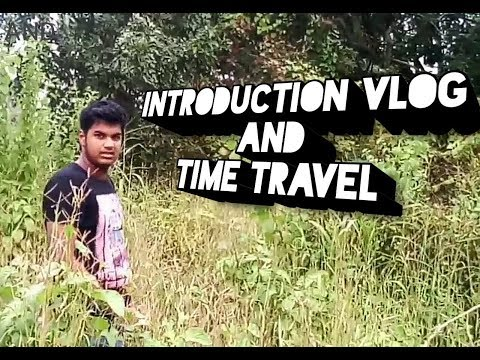 INTRODUCTION VLOG - TIME TRAVEL