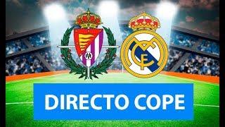 (SOLO AUDIO) Directo del Valladolid 1-4 Real Madrid en Tiempo de Juego COPE
