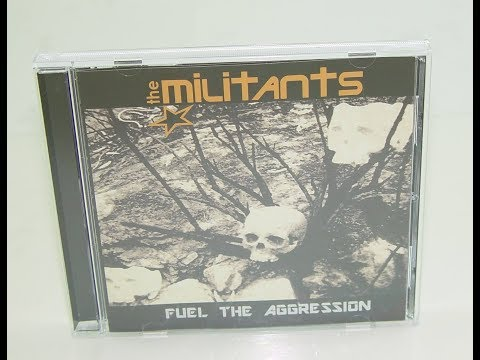 The Militants - Fuel The Aggression