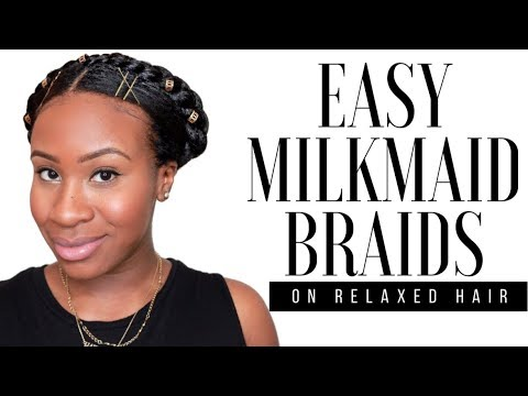 EASY MILKMAID BRAIDS | PROTECTIVE STYLE | RELAXED HAIR