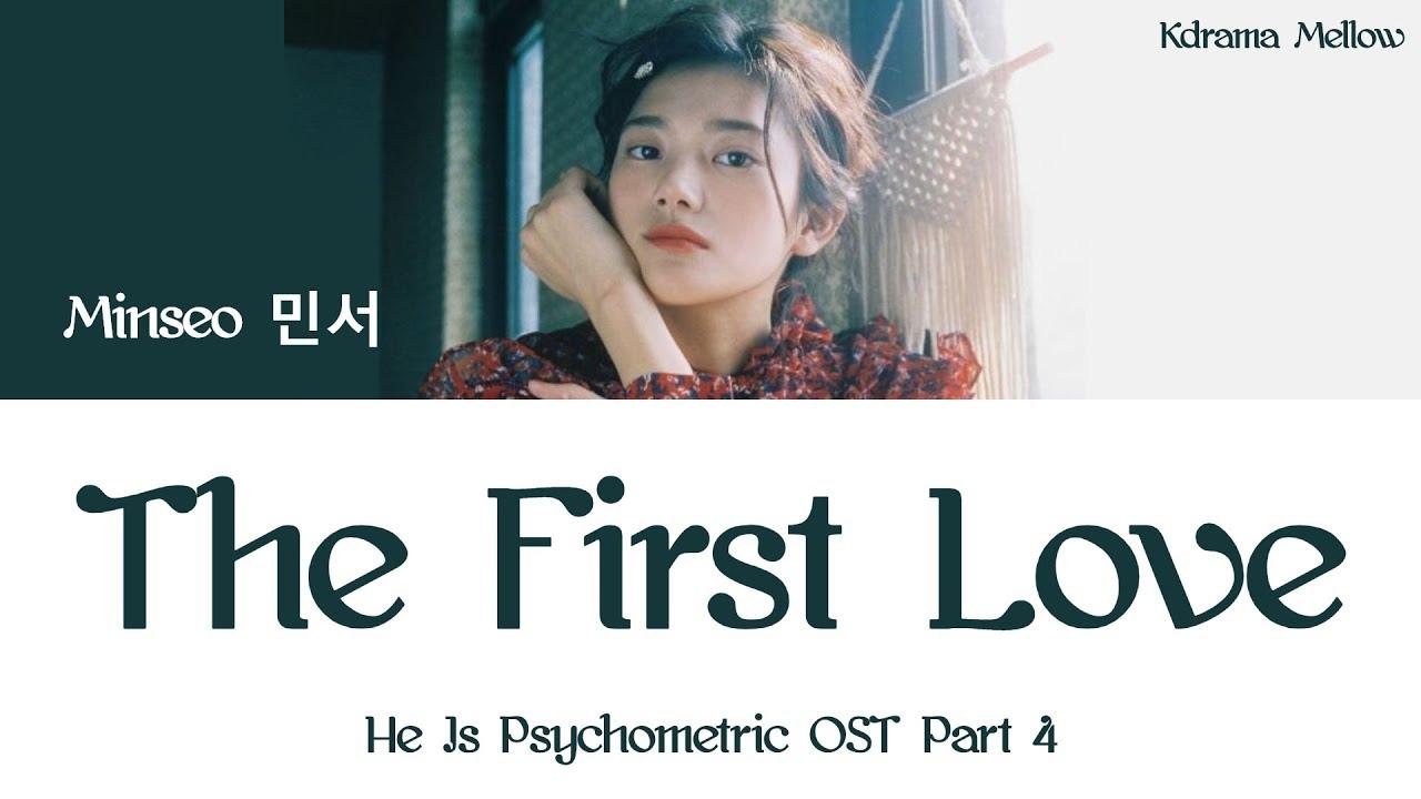 Minseo (민서) - The First Love (He Is Psychometric OST Part 4) Lyrics  (Han/Rom/Eng/가사)