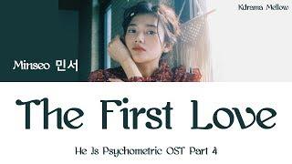 Download Minseo (민서) - The First Love (He Is Psychometric OST Part 4) Lyrics (Han/Rom/Eng/가사) Mp3