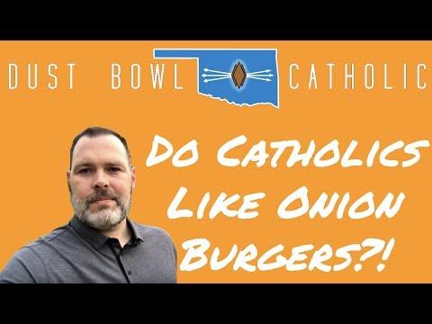 Do Catholics Like Onion Burgers?! - Sacred Heart El Reno OK - Dust Bowl Catholic