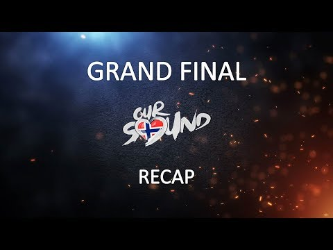 Our Sound 3 - Live from Oslo - Grand Final - Recap