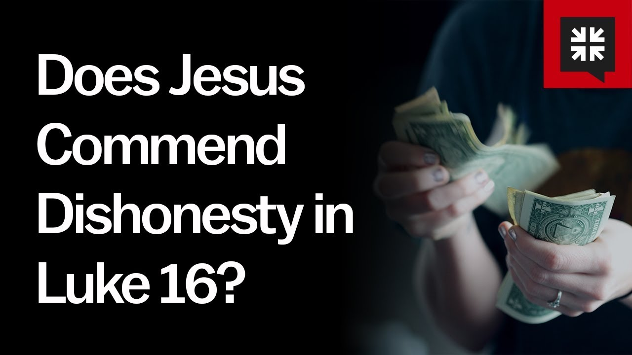 Does Jesus Commend Dishonesty in Luke 16? // Ask Pastor John