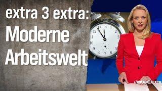 extra 3 Extra: Moderne Arbeitswelt