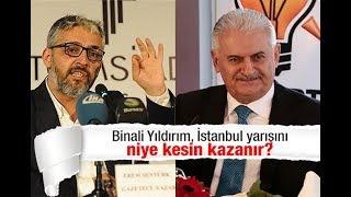 Erem Şentürk : Binali Yıldırım, İstanbul yarışını niye kesin kazanır