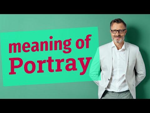Portray | Definition of portray