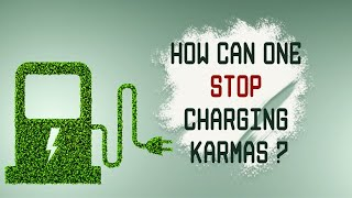 How Can One Stop Charging Karmas?