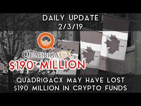Daily Update (2/3/19) | QuadrigaCX may have lost $190M in crypto