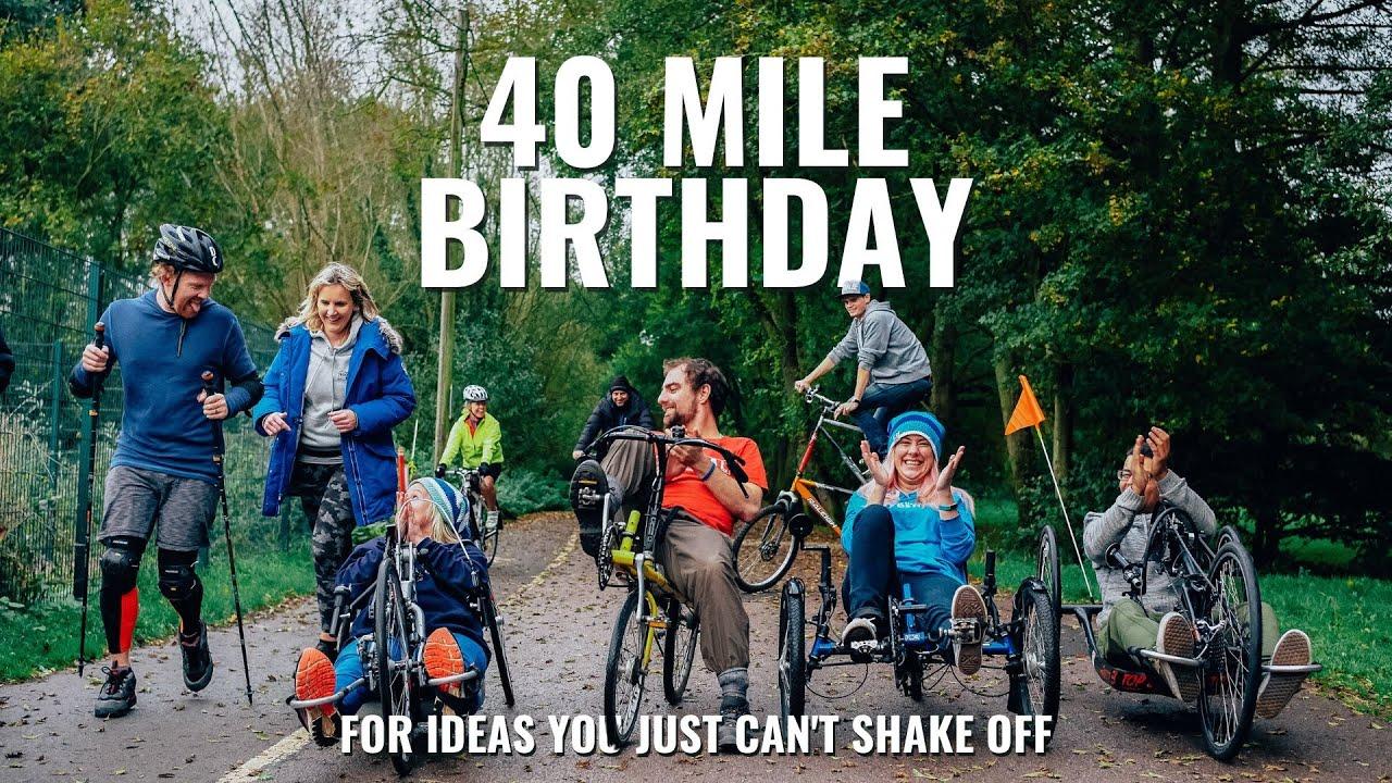 The 40 Mile Birthday