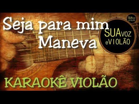 Seja para mim - Maneva - Karaokê Violão