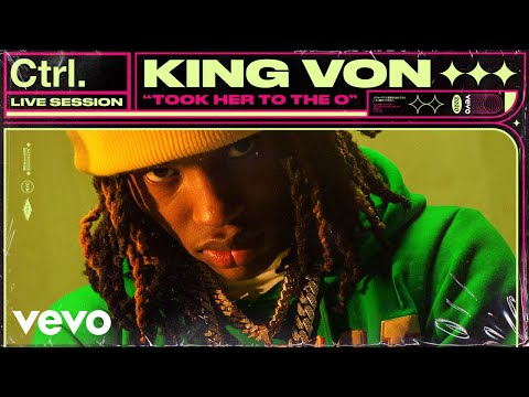 King Von – Took Her To The O (Live Session) | Vevo Ctrl