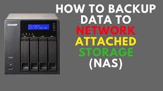 How to Backup Data to Network Attached Storage NAS