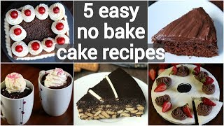 5 no bake cake recipes | eggless cakes without oven | no bake dessert recipes