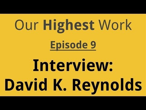 Episode 9 ~ Interview: David K. Reynolds, Author of Constructive Living (with George Kao)
