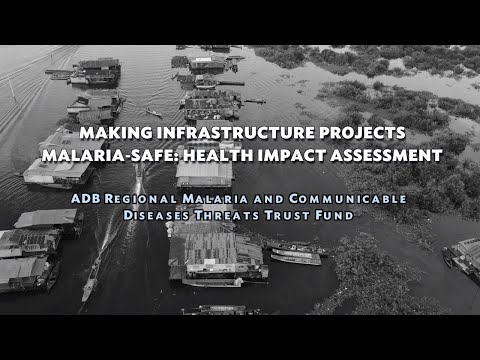 Making Infrastructure Projects Malaria Safe through Health Impact Assessment